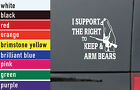 I Support The Right To Keep And Arm Bears Hunting Vinyl Sticker Decal Car 1476
