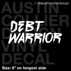 DEBT WARRIOR Vinyl Decal Car Window Laptop Sticker debt free retire rich habits