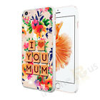 I Love You Mum Floral Case Cover For All Top Makes And Models Phones