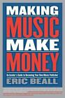 Nonfiction - Making Music Make Money An Insiders Guide To Becoming Your Own Music
