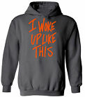 I Woke Up Like This Hoodie Sweatshirts Unisex Funny Cool Motto