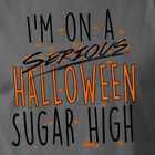 I'M on a HALLOWEEN SUGAR HIGH funny adult trick or treating candy T-Shirt