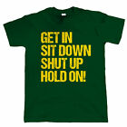 Get In, Hold On, Mens Funny Off Road T Shirt, Novelty Christmas Gift for Dad Him
