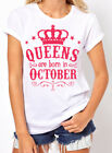 Queens Are Born in October Women's T-shirt. Birthday Girl. gift for her. S-2XL