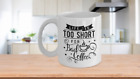 Life Is Too Short for a Bad Cup of Coffee Ceramic Mug, 11, 15 oz, Novelty Gift