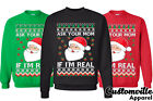 🔥 Ask Your Mom if I'm Real Ugly Christmas Sweater. Santa Claus Wink sweatshirt