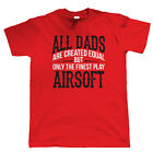 Finest Dads Play Airsoft, Mens T Shirt - Fathers Day Birthday Gift Dad Pewpew