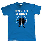 It's Just A Bush, Mens Fortnite T Shirt - Video Gaming Gift Him Dad Fathers Day