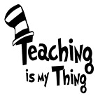 Teaching Is My Thing Vinyl Decal Sticker Home Wall Cup Car Window Decor Choice