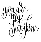 You Are My Sunshine Vinyl Decal Sticker Home Wall Cup Car Decor Choice
