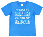 My Dad's A Plumber What's Your Dad's Superpower? Kids T-Shirt Boy Girl Son