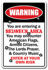 YOU ARE ENTERING A REDNECK AREA Warning Sign country southern hillbilly
