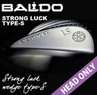 HEAD ONLY 2019 BALDO Golf Japan STRONG LUCK WEDGE TYPE-S Conforms to Rule 19at