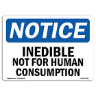 OSHA Notice - Inedible Not For Human Consumption Sign | Heavy Duty