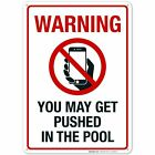 Funny Pool Sign. Warning You May Get Pushed in The Pool Sign. No Phones Sign $10.99 USD on eBay
