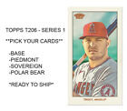 2020 TOPPS T206 - SERIES 1 & 2 CARDS - PICK YOUR CARDS - TROUT - GRIFFEY - LUX -