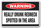 REALLY DRUNK REDNECK Warning Decal drink wasted country southern beer