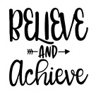Believe And Achieve Arrow Vinyl Decal Sticker For Home Cup Car Wall Decor Choice