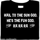 Sun God Is The Fun God - Ra Ra Ra, funny shirt, Egypt