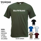 'Bawbag' Army style  - Funny mens T-shirt. S-XXL.