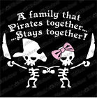 "A family that Pirates together... Stays together! Vinyl Decal 8x7"" sticker K350"