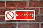 No Parking Plastic Or Metal Sign Or Sticker 300mm x 100mm Silk Screen Printed
