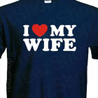 I LOVE MY WIFE Funny wedding Sexy marriage anniversary cool gift party T-Shirt