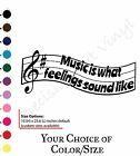 what does a bad wheel bearing sound like - Music is what feelings sound like Quote Vinyl wall decal, custom
