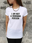 * I AM NOT A MORNING PERSON Funny T-shirt Top tumblr hipster swag *