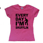 EVERYDAY I'M SHUFFLIN SHUFFLING LMFAO SEXY LADIES T-SHIRT PARTY BIRTHDAY GIFT
