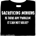 Sacrifice Minions - Solves Problems, shirt, gamer, evil, funny shirts