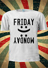 Friday Monday Happy or Sad Smile Or Cry T-shirt Vest Top Men Women Unisex 1993