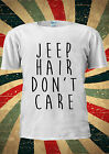 JEEP HAIR DON'T CARE FUNNY T Shirt Vest Top Men Women Unisex 2077