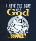I Have The Body of a God.. BUDDHA Adults Funny T-Shirt (Navy) - S M L XL XXL