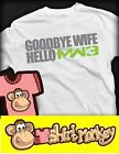 Modern Warfare 3. Goodbye Wife T-shirt - Ladies and Gents. Many Colours.