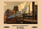 Service to industry - Steel  Railway Travel Poster reproduction