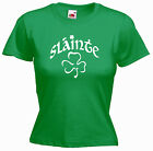 'Slainte' Irish meaning 'Cheers' St Patricks Day Ladies Girls Funny T-shirt