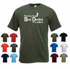 'Probably the Best Dentist in the World' Funny Dentistry Job men's T-shirt
