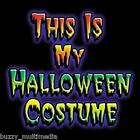 This Is My Halloween Costume Shirt, funny Halloween Costume, Small - 5X