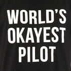 WORLD'S OKAYEST PILOT funny T-Shirt occupation career graduation military flying