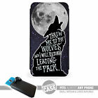 UNIVERSAL FIT Printed Phone Case Cover : Throw Me to the Wolves : Inspirational
