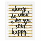 DO WHAT MAKES YOUR SOUL HAPPY GOLD FOIL STRIPES  inspirational gift quote woman