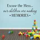 making memories quotes - Inspired Wall Sticker Excuse Mess Children Making Memories Quote Baby Room Decor
