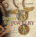 Steampunk Style Jewelry : Victorian, Fantasy, and Mechanical Necklaces, Bracele…