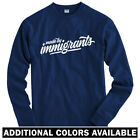 Made By Immigrants Script Long Sleeve T-shirt - LS Men S-4X - Gift Immigration