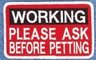 WORKING PLEASE ASK BEFORE PETTING SERVICE DOG PATCH 2.5X4 INC H Danny & LuAnns