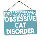 Obsessive Cat Disorder V2 | Metal Wall Sign Plaque Art | Pet Kitten Cute Animal