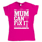 If Mum Can't Fix It Womens Funny T Shirt - Gift for Mum Birthday Christmas
