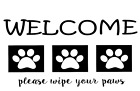 Welcome Please Wipe Your Paws Vinyl Decal Sticker Wall Door Home Decor Choice