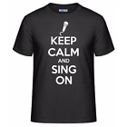 Keep Calm And Sing On Men's Unisex T-Shirt Party Music Singer Gift Tee Shirt
